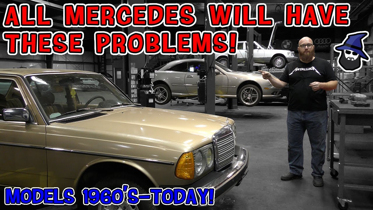 ALL Mercedes Benz will have these problems! The CAR WIZARD shows common problems from '60's to today