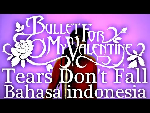 Bullet For My Valentine - Tears Don't fall (Bahasa Indonesia