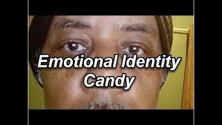Emotional Identity Candy