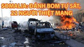 Tin nhanh Quốc tế 15.10: Đánh bom tự sát tại thủ đô Somalia, 22 người thiệt mạng