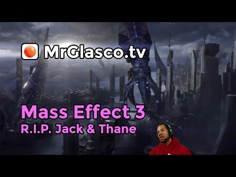 Mass Effect 3 (PC), R.I.P. Jack & Thane 💀💀  [RETRY]