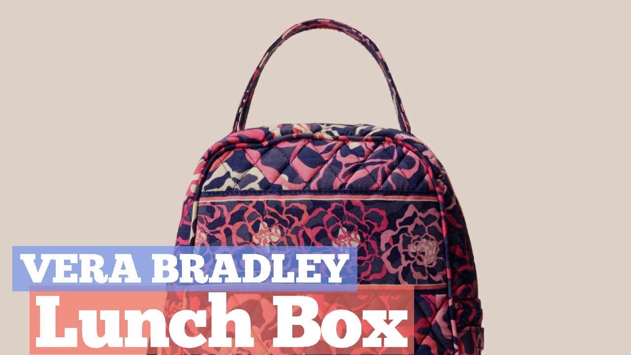 a438343ca Vera Bradley Lunch Box // 12 Vera Bradley Lunch Box You've Got A See ...