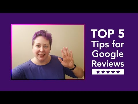Top 5 Tips for Google Reviews