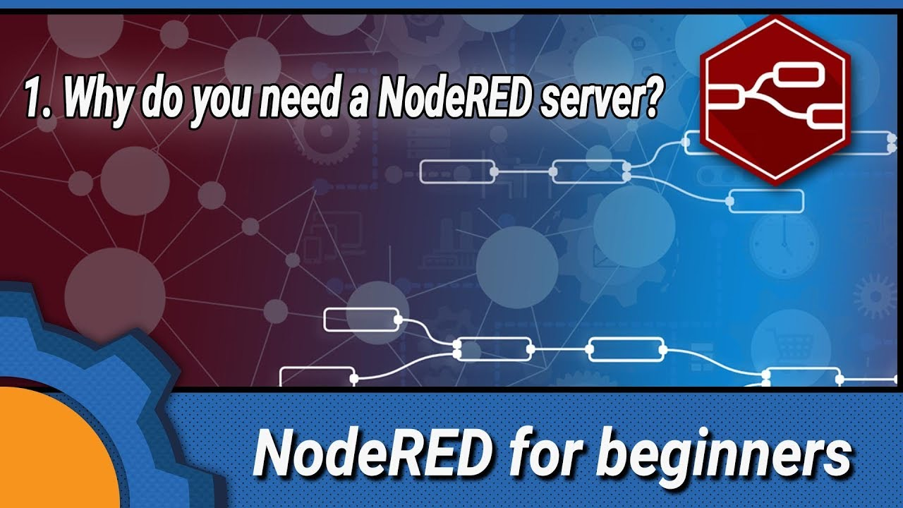 NodeRED for beginners: 1  Why do you need a NodeRED server?