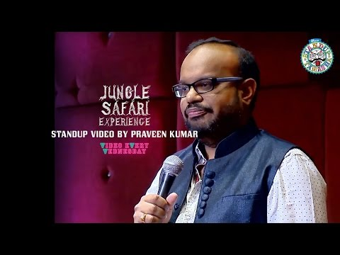 Jungle Safari Experience- Standup comedy video by Praveen Kumar