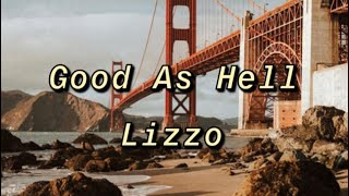 Lizzo- Good As Hell (Clean Lyrics)