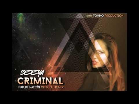 SEEYA - Criminal (Future Nation Official Remix) Radio