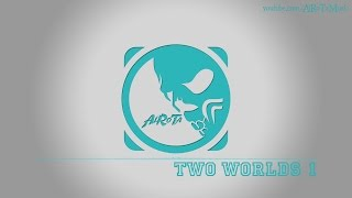 Two Worlds 1 by Tomas Skyldeberg - [Soft House Music]