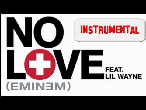Eminem ft. Lil' Wayne---No Love [Official Instrumental] [With Download Link!!!]