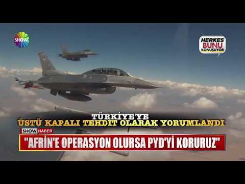 """""""Afrin'e operasyon olursa PYD'yi koruruz"""""""