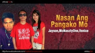 Repeat youtube video Nasaan Ang Pangako Mo - Jayson, Mcnaszty One & VeniceBreezy