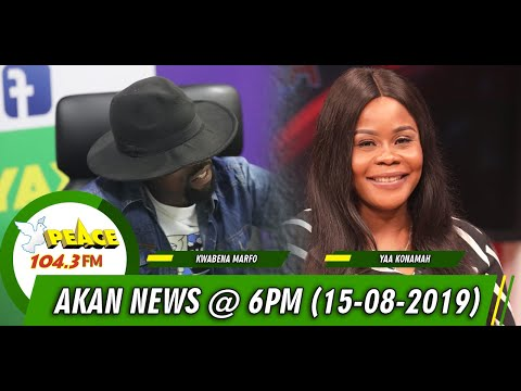 AKAN NEWS @ 6PM ON PEACE 104.3 FM (15/08/2019)