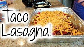 Making Taco Lasagna!