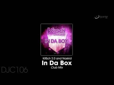 KitSch 2.0, Naskid - In Da Box (Club Mix)