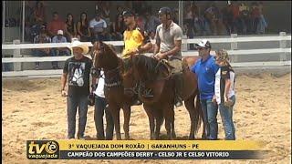 3°Vaquejada Dom Roxão Disputa Derby Campeões Dos Campeões