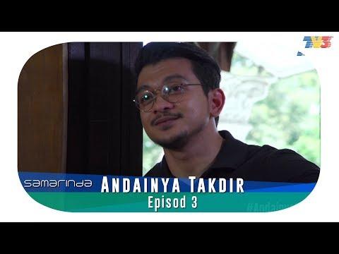 Samarinda | Andainya Takdir | Episod 3