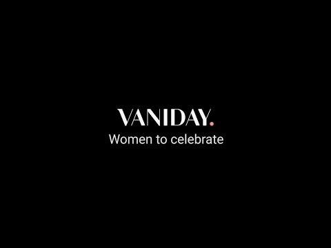 VANIDAY: Women to Celebrate - International Women's Day 2016