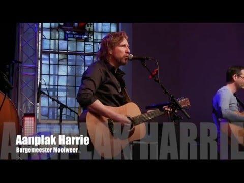 Aanplak Harrie - Burgemeester Mooiweer - live