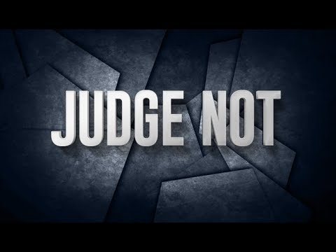 Image result for judge not""