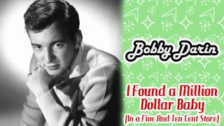 Bobby Darin - I Found A Million Dollar Baby (In A Five And Ten Cent Store)