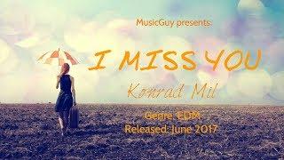 [EDM: Alan Walker Style] Konrad Mil - I Miss You