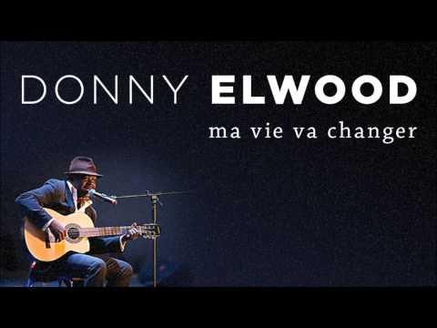 Ma Vie Va Changer - Donny Elwood (HQ)