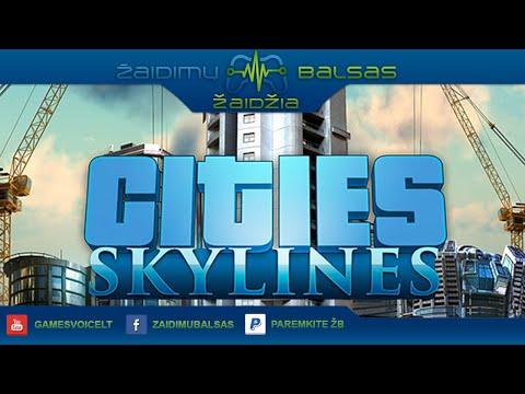 Žaidžiame Cities: Skylines (Pirmas žvilgsnis)