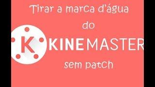 remova marca d'agua Kine Master sem patch