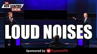The Big Debate: LOUD NOISES | Ep. 1105