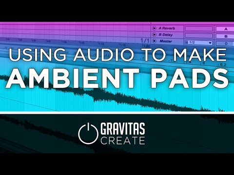 Ableton Tutorial - How to Make an Ambient Pad from Audio [Free  Download]