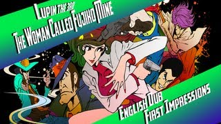 Lupin the 3rd The Woman Called Fujiko Mine English Dub First Impressions