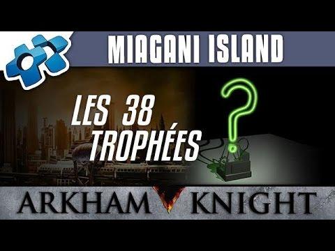 Batman Arkham Knight : Les 38 trophées de Miagani Island