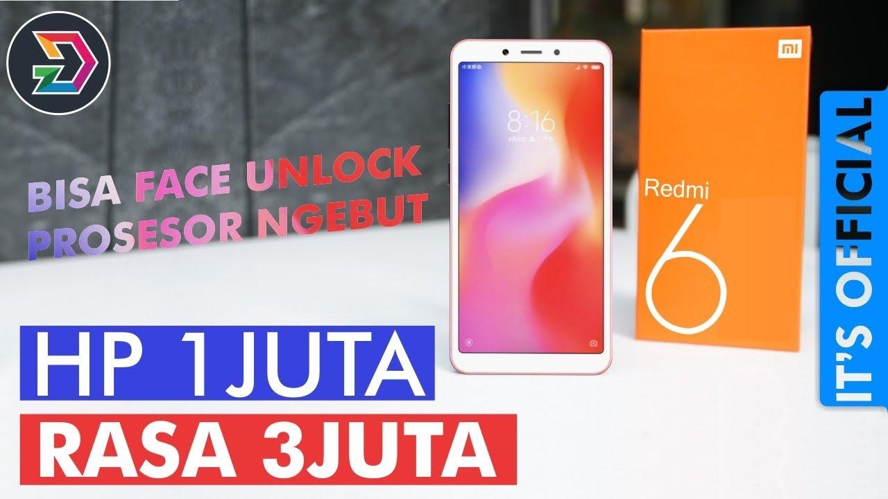 Xiaomi Redmi 6 Indonesia Hp Murah Juga Bisa Ngebut It S Official
