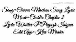 Chinna machan song lyric/Charlie Chaplin 2