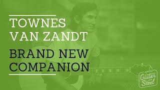 Brand New Companion By Townes Van Zandt @ www.radyguide.com