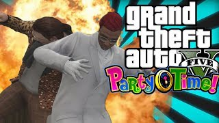 GTA 5 Online Funny Moments - ITS PARTY TIME! Part 2!