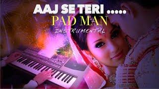 aaj se teri -PADMAN ᴴᴰ-Instrumental on KORG PA900