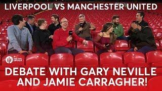 Gary Neville & Full Time Devils vs Jamie Carragher and The Redmen TV!