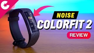 Noise Colorfit 2 Unboxing & Review - Best Budget Fitness Tracker ??