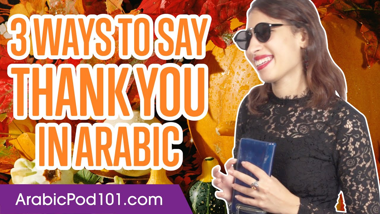 How to Say Thank You in Arabic - ArabicPod101