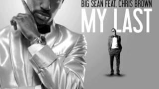 Big Sean - My Last ft Chris Brown Dirty Version