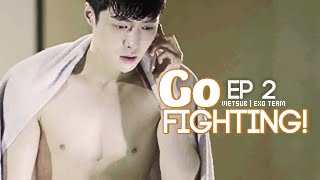 [Vietsub] GO FIGHTING Ep 2 [EXO Team]