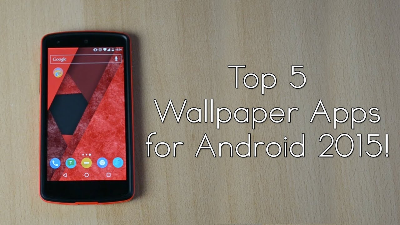 top 5 wallpaper apps for android 2015