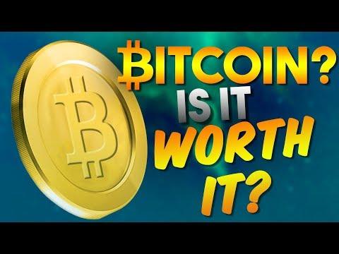 Bitcoin: Is It Worth It?
