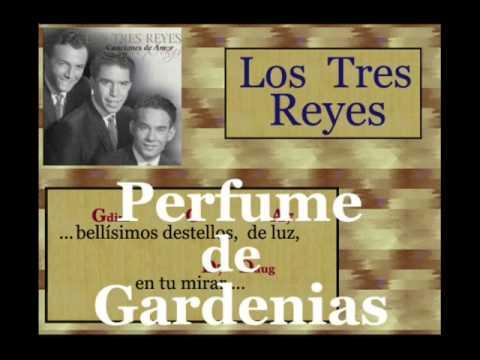 Los Tres Reyes: Perfume de Gardenias  -  (letra y acordes)
