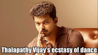 Thalapathy vijay's ecstasy of dance