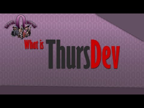 ThursDev: What is ThursDev? (Thursday weekly game development tutorials by industry professionals