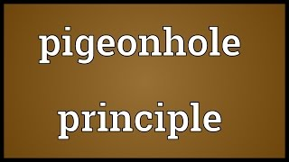 Pigeonhole principle Meaning