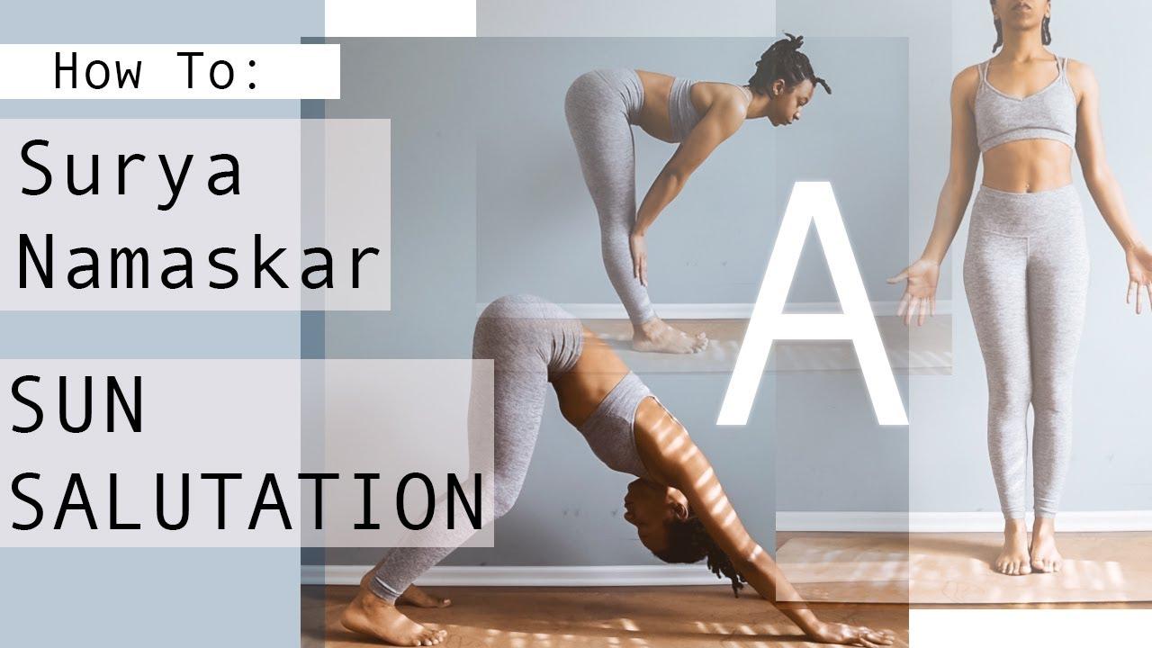 SUN SALUTATION A   SURYA NAMASKAR A Step by Step Flow for BEGINNERS    English & Sanskrit Names