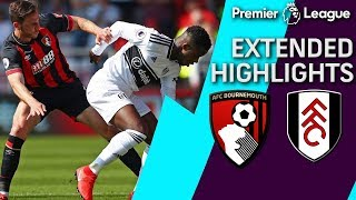 Bournemouth v. Fulham | PREMIER LEAGUE EXTENDED HIGHLIGHTS | 4/20/19 | NBC Sports